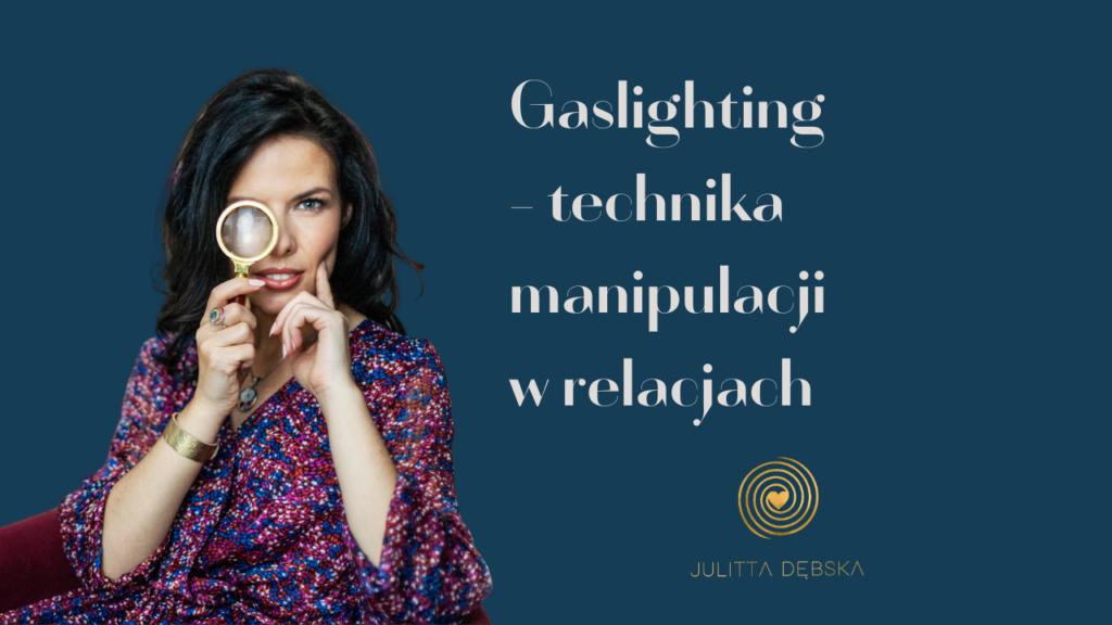 Gaslighting – technika manipulacji wrelacjach