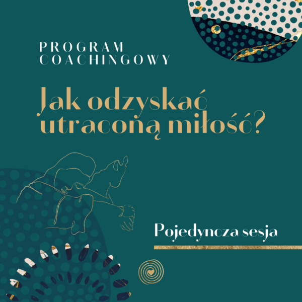 Julitta_Dębska_Coaching_Relacji-Oferta-1_1 Jak odzyskać miłość - sesja